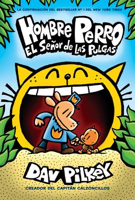 Hombre Perro: El Señor de las Pulgas (Dog Man: Lord of the Fleas) Cover Image