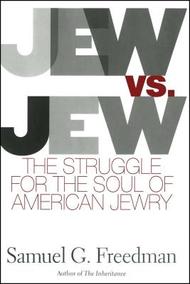 Jew vs. Jew: The Struggle for the Soul of American Jewry Cover Image