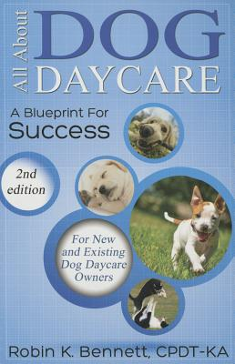 All about Dog Daycare: A Blueprint for Success Cover Image