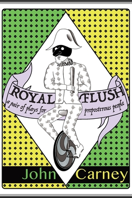Royal Flush: a pair of plays for preposterous people Cover Image