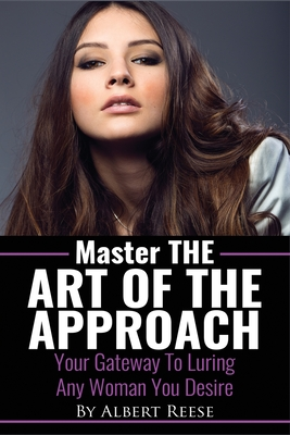 Master the Art of the Approach - How to Pick up Women Cover Image