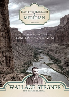 Beyond the Hundredth Meridian: John Wesley Powell and the Second Opening of the West Cover Image