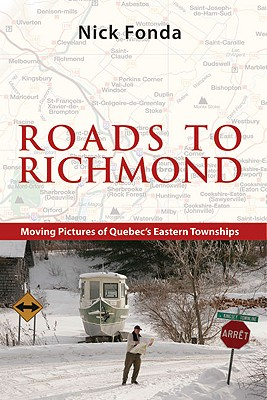 Roads to Richmond: Portraits of Quebec's Eastern Townships Cover Image