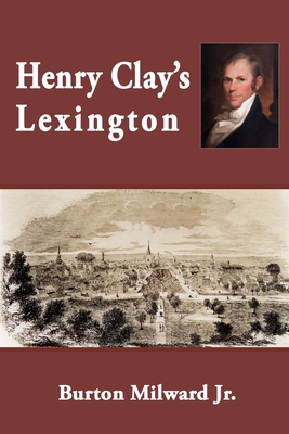 Henry Clay's Lexington (Second Edition) Cover Image