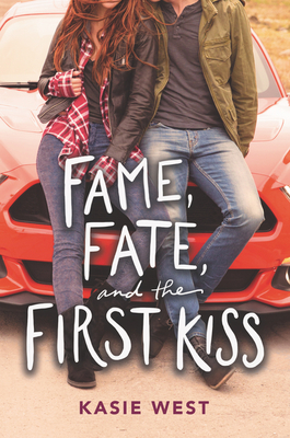 Fame, Fate, and the First Kiss Cover Image