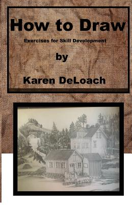 How to Draw: Exercises for Skill Development Cover Image