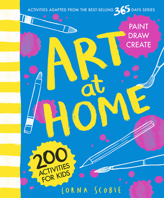 Art at Home: 200 activities for kids Cover Image