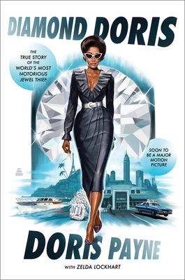 Diamond Doris: The True Story of the World's Most Notorious Jewel Thief