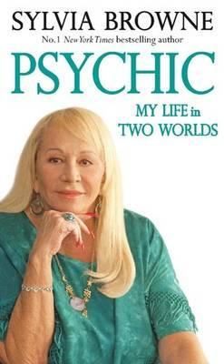 Psychic: My Life in Two Worlds Cover Image