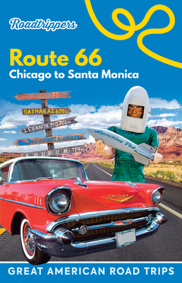 Roadtrippers Route 66: Chicago to Santa Monica (Great American Road Trips) Cover Image