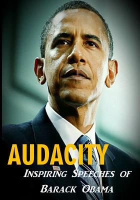 Audacity: Inspiring Speeches of Barack Obama Cover Image