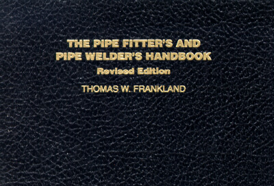 The Pipe Fitter's and Pipe Welder's Handbook (Other Technology) Cover Image