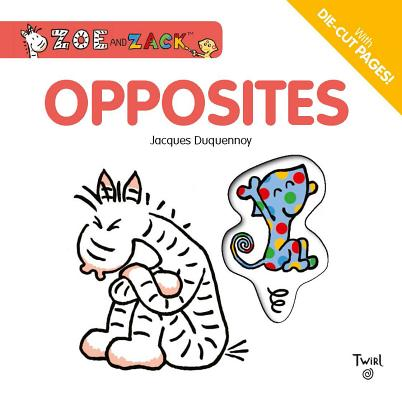 Opposites (Zoe and Zack) Cover Image