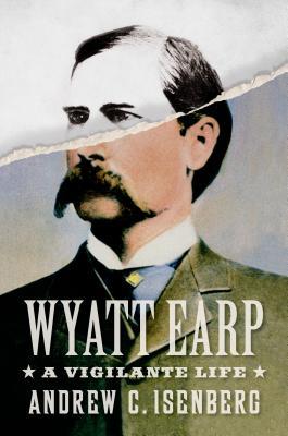 Wyatt Earp: A Vigilante Life Cover Image
