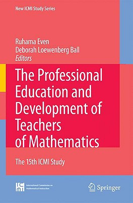 The Professional Education and Development of Teachers of Mathematics: The 15th ICMI Study (New ICMI Study #11) Cover Image