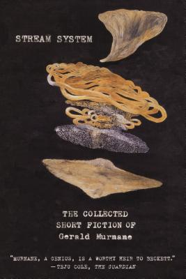 Stream System: The Collected Short Fiction of Gerald Murnane Cover Image
