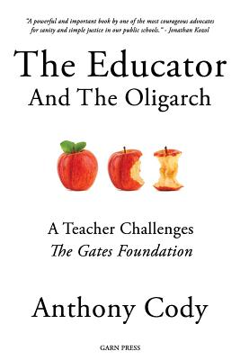 The Educator and the Oligarch: A Teacher Challenges the Gates Foundation Cover Image