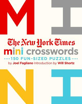 The New York Times Mini Crosswords, Volume 1: 150 Easy Fun-Sized Puzzles Cover Image