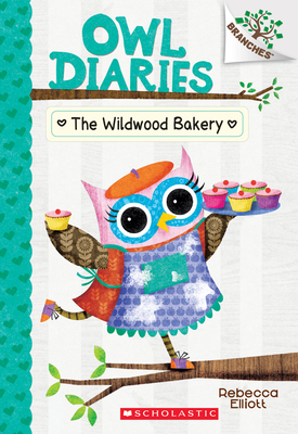 The Wildwood Bakery: Branches Book (Owl Diaries #7) Cover Image