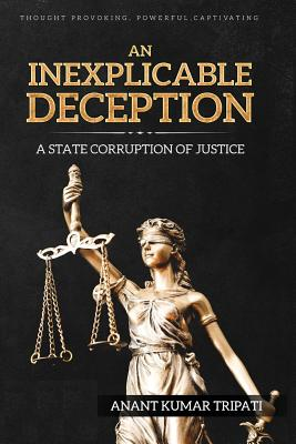 An Inexplicable Deception: A State Corruption of Justice Cover Image