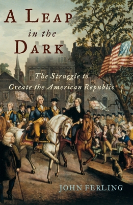 A Leap in the Dark: The Struggle to Create the American Republic Cover Image