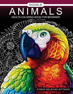 Doodle Animals Adults Coloring Book for beginner: Adult Coloring Book Cover Image
