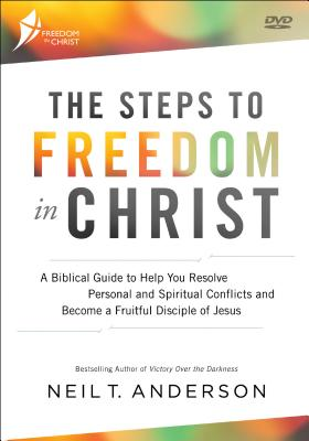 The Steps to Freedom in Christ: A Biblical Guide to Help You Resolve Personal and Spiritual Conflicts and Become a Fruitful Disciple of Jesus Cover Image
