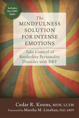 The Mindfulness Solution for Intense Emotions: Take Control of Borderline Personality Disorder with DBT Cover Image