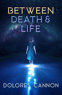 Between Death and Life: Conversations with a Spirit (Updated and Revised) Cover Image