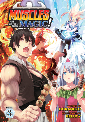Muscles are Better Than Magic! (Light Novel) Vol. 3 Cover Image