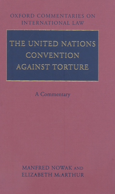 The United Nations Convention Against Torture: A Commentary (Oxford Commentaries on International Law) Cover Image