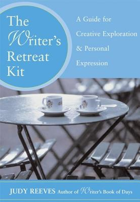 The Writer's Retreat Kit: A Guide for Creative Exploration and Personal Expression Cover Image