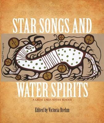 Star Songs and Water Spirits: A Great Lakes Native Reader Cover Image