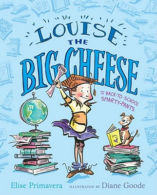 Louise the Big Cheese and the Back-To-School Smarty-Pants Cover
