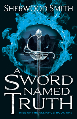 Cover for A Sword Named Truth (Rise of the Alliance #1)