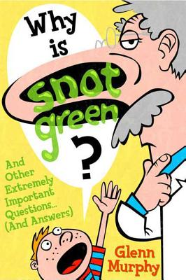 Why Is Snot Green? Cover