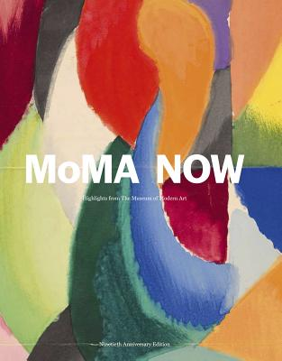 Moma Now: Highlights from the Museum of Modern Art, New York Cover Image