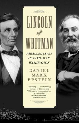Lincoln and Whitman: Parallel Lives in Civil War Washington Cover Image