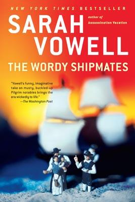 The Wordy ShipmatesSarah Vowell