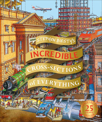 Stephen Biesty's Incredible Cross Sections of Everything (Stephen Biesty Cross Sections) Cover Image