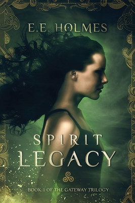 Spirit Legacy: Book 1 of the Gateway Trilogy Cover Image