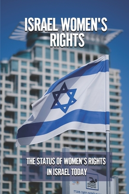 Israel Women's Rights: The Status Of Women's Rights In Israel Today: Israeli Economy Issues Cover Image