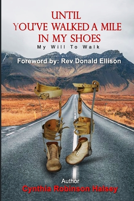 Until You've Walked A Mile In My Shoes: My Will To Walk cover