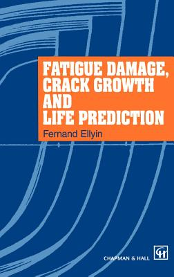 Fatigue Damage, Crack Growth and Life Prediction Cover Image