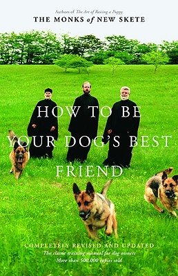 How to Be Your Dog's Best Friend: The Classic Manual for Dog Owners Cover Image