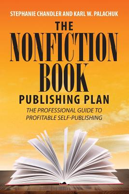 The Nonfiction Book Publishing Plan: The Professional Guide to Profitable Self-Publishing Cover Image