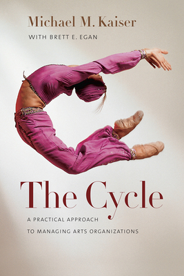 The Cycle: A Practical Approach to Managing Arts Organizations Cover Image