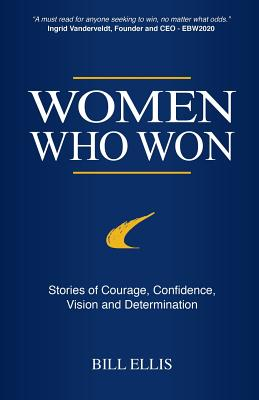 Women Who Won: Stories of Courage, Confidence, Vision and Determination Cover Image