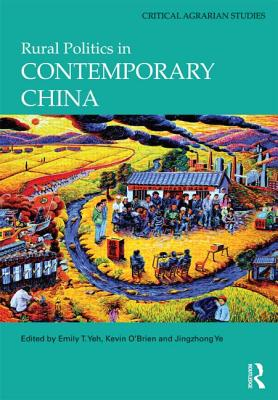 Rural Politics in Contemporary China (Critical Agrarian Studies) Cover Image
