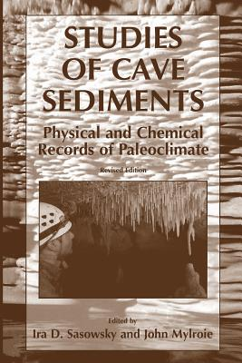 Studies of Cave Sediments: Physical and Chemical Records of Paleoclimate Cover Image